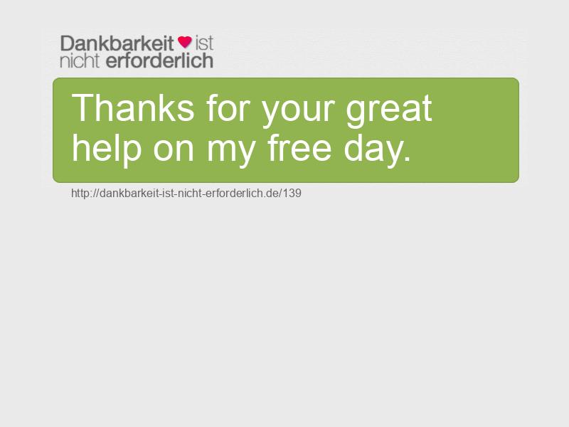 Thanks for your great help on my free day.
