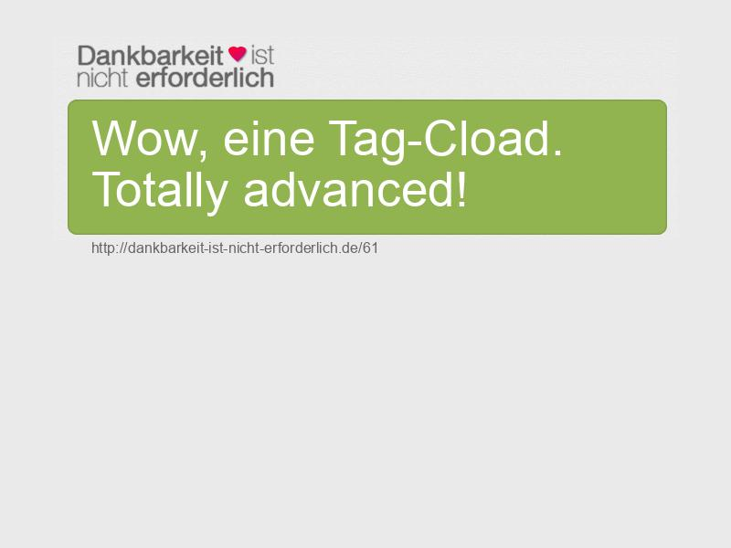 Wow, eine Tag-Cload. Totally advanced!